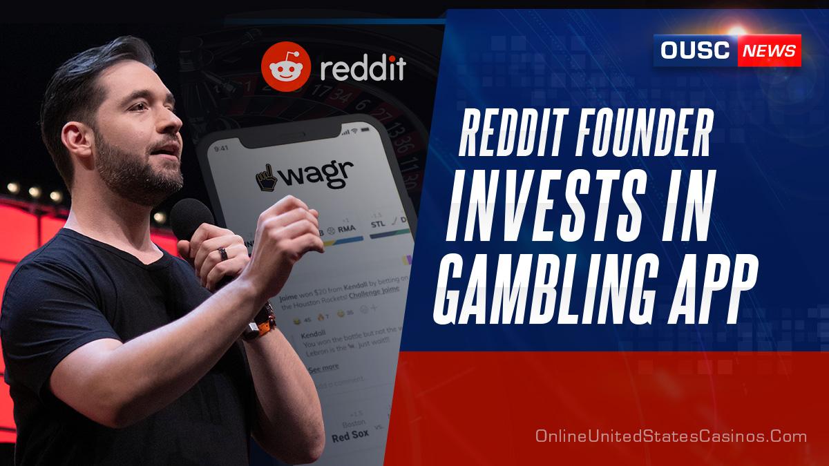 reddit founder invests in gambling app