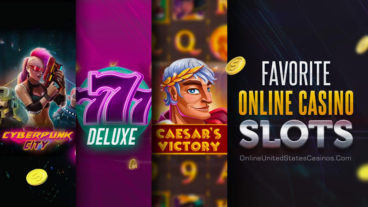 Favorite Online Casino Slots